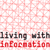 Workshop: Living With Information